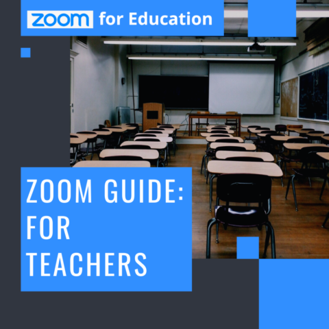 Zoom Guide: For Teachers & Educators.